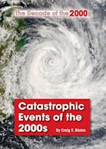 Catastrophic Events of the 2000s (The Decade of the 2000s)