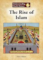 The Rise of Islam (Understanding World History)