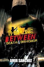 Thin Line Between Death and Dishonor (Urban Books)