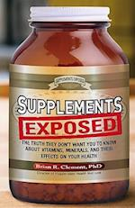 Supplements Exposed af Brian R. Clement