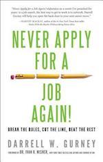 Never Apply for a Job Again!