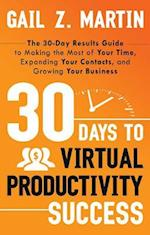 30 Days to Virtual Productivity Success af Gail Z. Martin