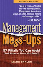 Management Mess-Ups Revised Edition