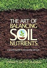 The Art of Balancing Soil Nutrients af William Mckibben