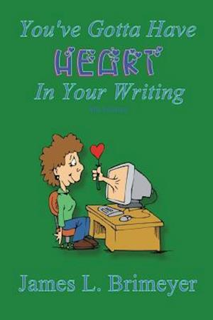 You've Gotta Have HEART...in Your Writing