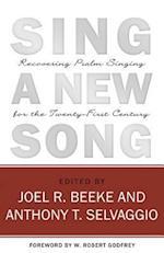 Sing a New Song af Joel R. Beeke