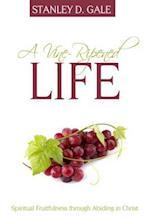 A Vine-Ripened Life af Stanley D. Gale