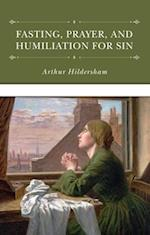 Fasting, Prayer, and Humiliation for Sin