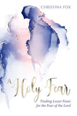 A Holy Fear