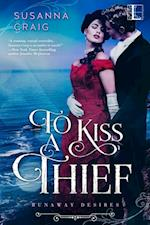 To Kiss a Thief (The Runaway Desires Series)