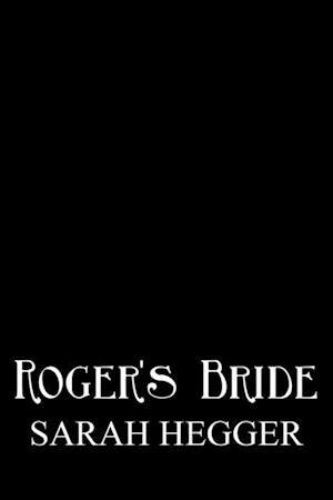 Roger's Bride af Sarah Hegger