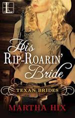His Rip-Roarin' Bride (Texan Brides)