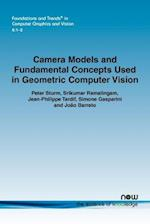 Camera Models and Fundamental Concepts Used in Geometric Computer Vision (Foundations and Trends(R) in Computer Graphics and Vision)