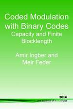 Coded Modulation with Binary Codes (FOUNDATIONS AND TRENDS IN COMMUNICATIONS AND INFORMATION THEORY)