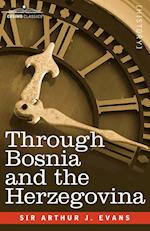 Through Bosnia and the Herzegovina on Foot During the Insurrection, August and September 1875 with an Historical Review of Bosnia and a Glimpse at the af Arthur Evans