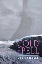 Cold Spell (The Alaska Literary Series)