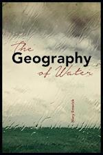 The Geography of Water (The Alaska Literary Series)