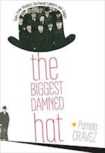 The Biggest Damned Hat