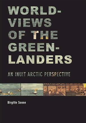 Bog, hardback Worldviews of the Greenlanders af Birgitte Sonne