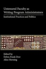 Untenured Faculty as Writing Program Administrators: Institutional Practices and Politics