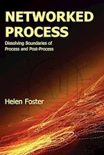 Networked Process: Dissolving Boundaries of Process and Post-Process