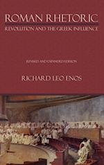 Roman Rhetoric: Revolution and the Greek Influence