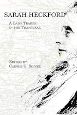 Sarah Heckford: A Lady Trader in the Transvaal