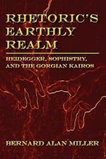 Rhetoric's Earthly Realm: Heidegger, Sophistry, and the Gorgian Kairos