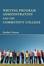 Writing Program Administration and the Community College af Heather Ostman