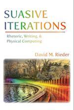 Suasive Iterations: Rhetoric, Writing, and Physical Computing