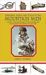 Firearms, Traps, & Tools of the Mountain Men