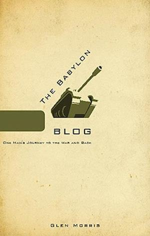 The Babylon Blog: One Man's Journey to the War and Back