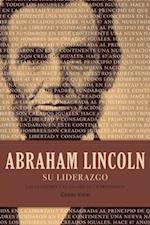 Abraham Lincoln su liderazgo af Cesar Vidal