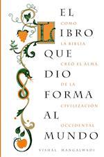 El Libro que Dio Forma al Mundo / The Book That Made Your World
