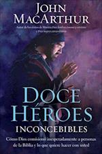 Doce heroes inconcebibles