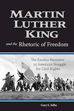 Martin Luther King and the Rhetoric of Freedom (Studies in Rhetoric and Religion)