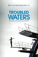 Troubled Waters af Ben Witherington III