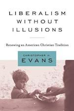 Liberalism Without Illusions af Christopher H. Evans