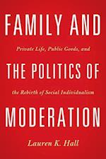 Family and the Politics of Moderation