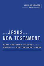 From Jesus to the New Testament (Baylor mohr Siebeck Studies in Early Christianity)