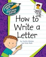 How to Write a Letter (Language Arts Explorer Junior)