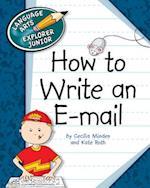 How to Write an E-mail (Language Arts Explorer Junior)