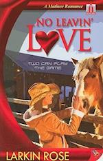 No Leavin' Love (Matinee Romances)