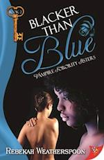 Blacker Than Blue af Rebekah Weatherspoon