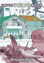 Super Tokyoland af Benjamin Reiss
