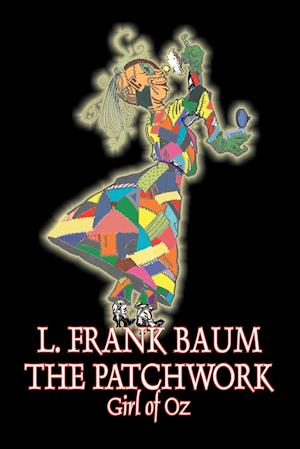 The Patchwork Girl of Oz by L. Frank Baum, Fiction, Fantasy, Literary, Fairy Tales, Folk Tales, Legends & Mythology