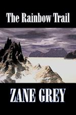 The Rainbow Trail by Zane Grey, Fiction, Westerns, Historical