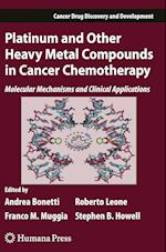 Platinum and Other Heavy Metal Compounds in Cancer Chemotherapy (Cancer Drug Discovery and Development)