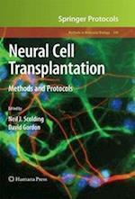 Neural Cell Transplantation (METHODS IN MOLECULAR BIOLOGY, nr. 549)