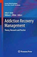 Addiction Recovery Management af William L White, John F Kelly, William White